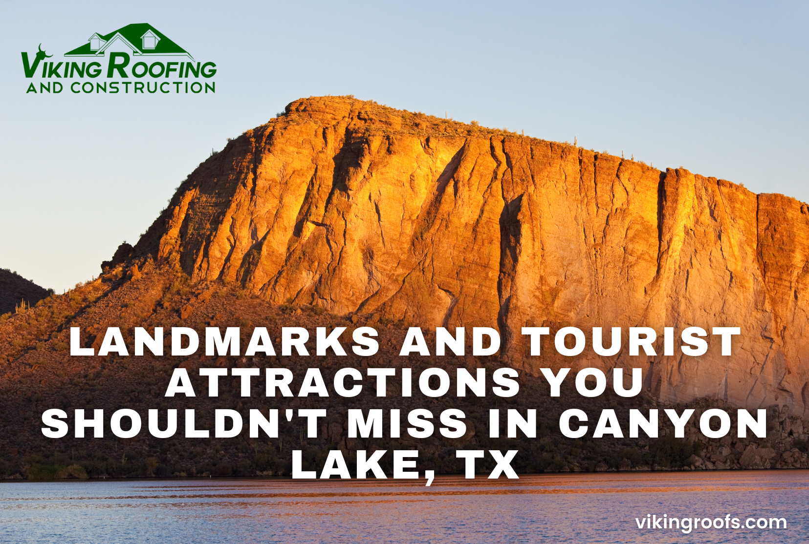 Viking Roofing - Landmarks and Tourist Attractions You Shouldn't Miss in Canyon Lake, TX