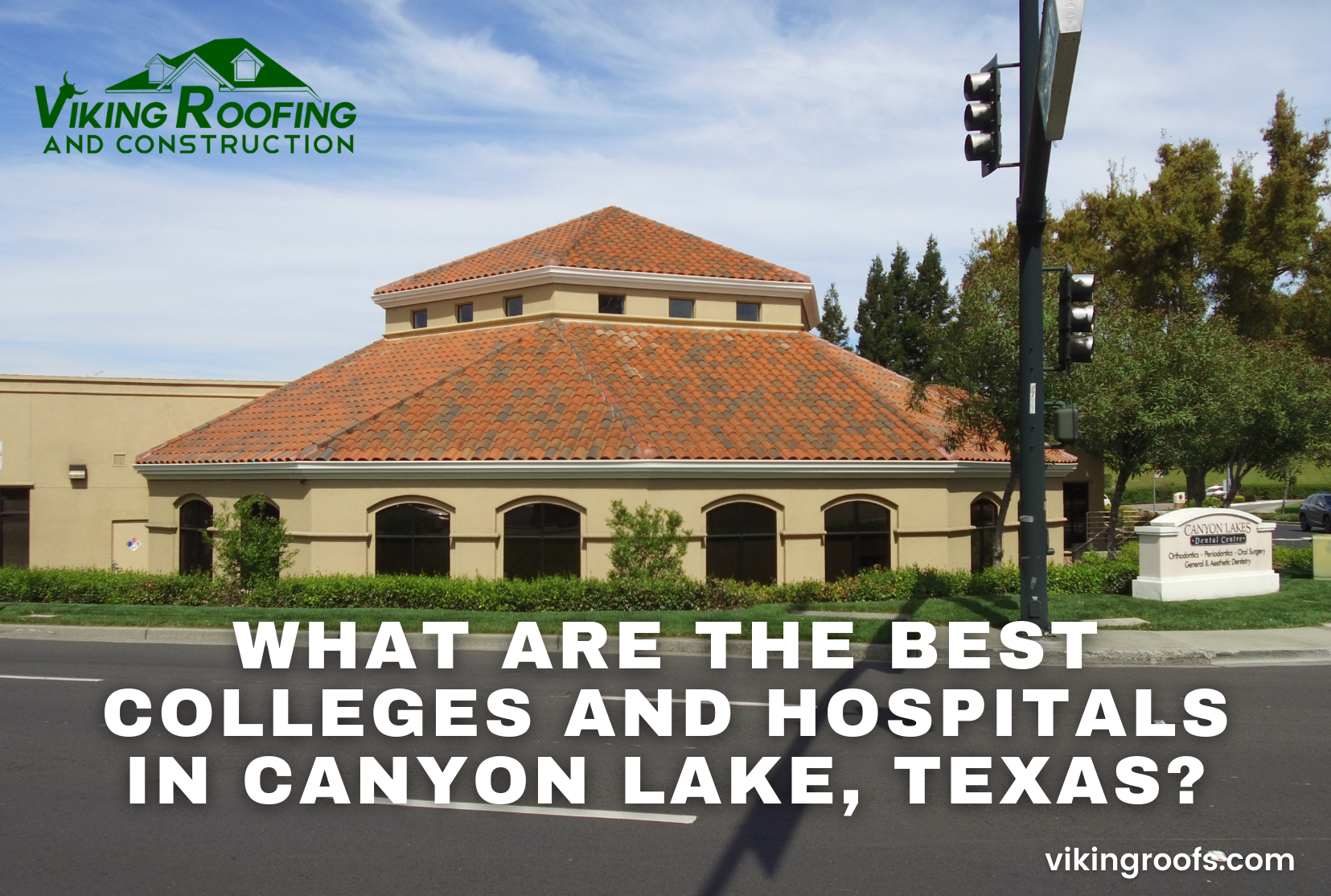 Viking Roofing - What are the Best Colleges and Hospitals in Canyon Lake, Texas_